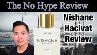 NISHANE HACIVAT REVIEW | THE HONEST NO HYPE REVIEW