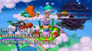 Becoming the Superstar; Western Land, Part 1; Mario Party 2 ,Solo, Dead End Gaming