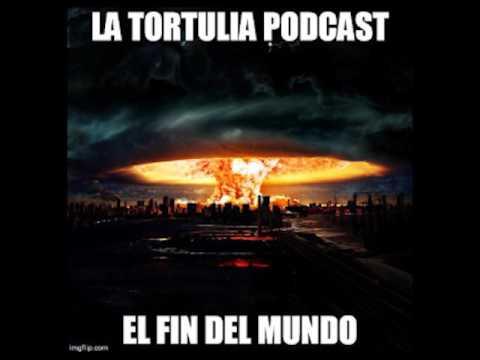 La Tortulia #96 – El fin del mundo