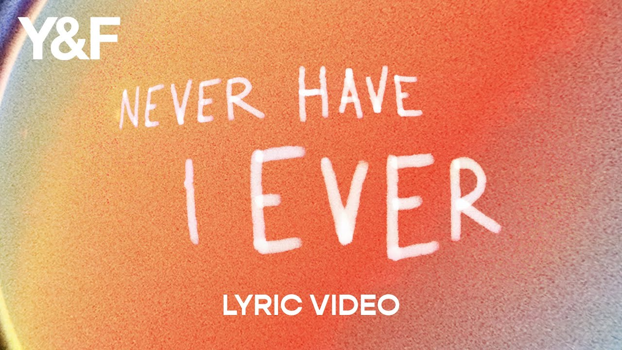 Download Never Have I Ever (Lyric Video) - Hillsong Young & Free