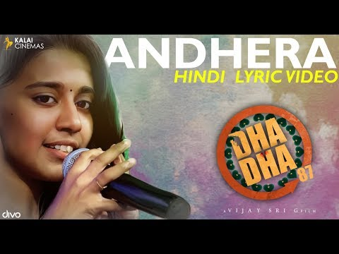 Andhera (Hindi) - Lyric Video | DHA DHA 87 | Charuhassan | Priyanka | Vijay Sri G | Kalai Cinemas