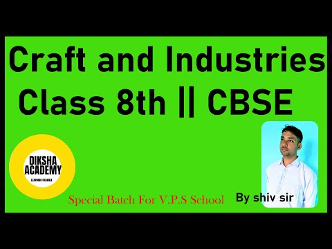 Craft and industries    Class 8th CBSE