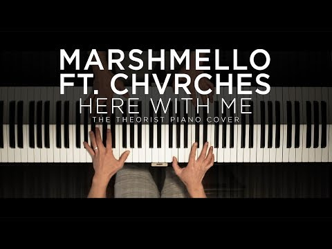 Marshmello Ft. CHVRCHES - Here With Me   The Theorist Piano Cover