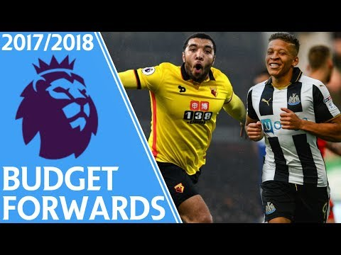 Top 5 Budget Forwards for #FPL 17/18 | Fantasy Premier League