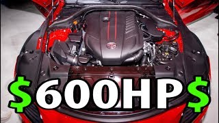 The cost of a 600HP Supra will SURPRISE you!