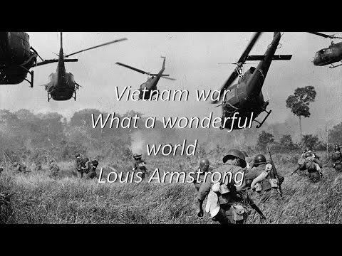 Vietnam war - What a wonderful world - Louis Armstrong