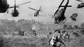 Vietnam war What a wonderful world Louis Armstrong