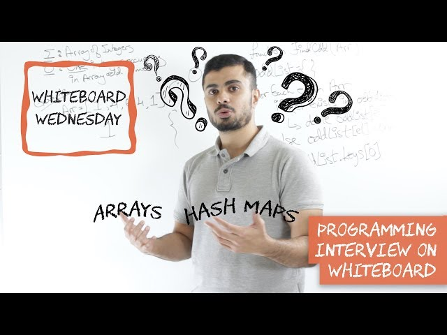 Whiteboard Interview with Arrays and Hash Maps - Whiteboard Wednesday