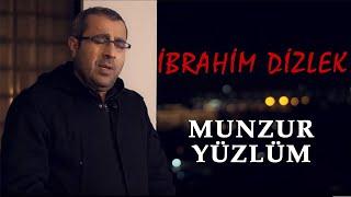 İbrahim Dizlek..Munzur Yüzlüm