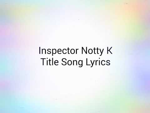 INSPECTOR NOTTY K | TITLE TRACK LYRICS |...