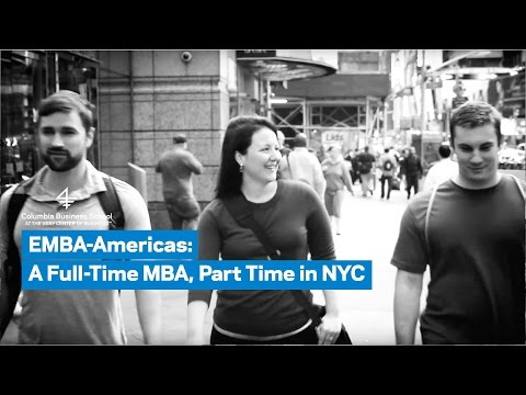 EMBA-Americas: Full-Time MBA, Part Time in NYC