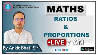 MATHS:-Ratio And Proportion_अनुपात एवं समानुपात_Class 01_By Ankit Bhati Sir_@LIVE: 7:00AM ||