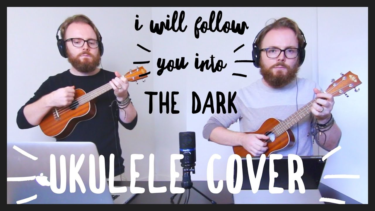 Death cab for cutie i will follow you into the dark awesome death cab for cutie i will follow you into the dark awesome ukulele cover hexwebz Choice Image