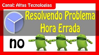 Resolvendo Problema de Hora Errada Android