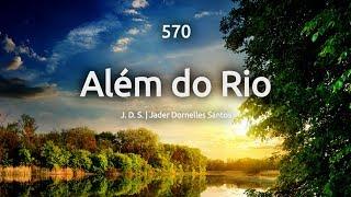 570 - ALÉM DO RIO - HINÁRIO ADVENTISTA DO SÉTIMO DIA thumbnail