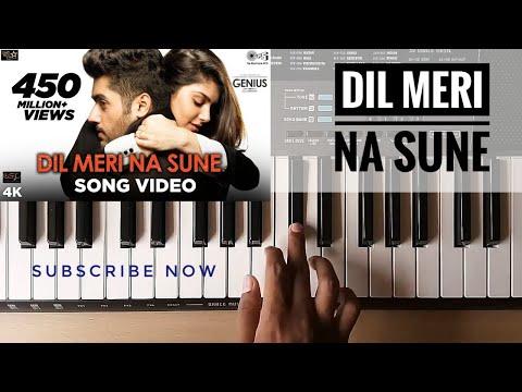 Dil Meri Na Sune Piano Cover | Genius | Utkarsh Sharma | Atif Aslam |