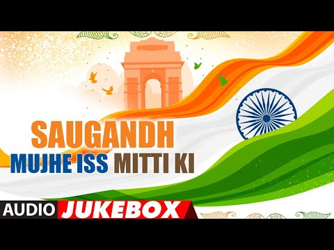 happy-independence-day-2019:-saugandh-mujhe-iss-mitti-ki---bollywood-independence-day-special-songs