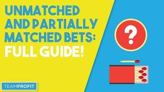 Unmatched And Partially Matched Bets Explained