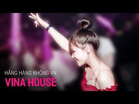 Nonstop Vinahouse 2019 | Hãng Hàng Không Quốc Gia Việt Nam - DJ Triệu Muzik