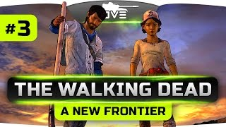 ВОЙНА? ЗНАЧИТ ВОЙНА! ● The Walking Dead: A New Frontier #3
