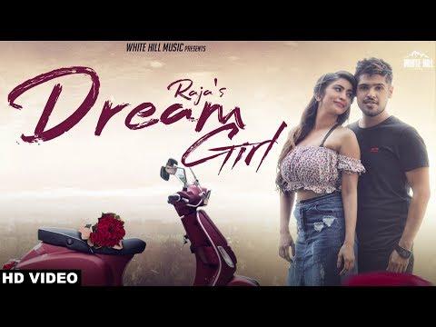 Dream Girl (Full Song) Raja | New Punjabi Romantic Love Song 2018 | White Hill Music