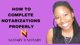 HOW TO PROPERLY COMṖLETE NOTARY FORMS (NOTARY2NOTARY)