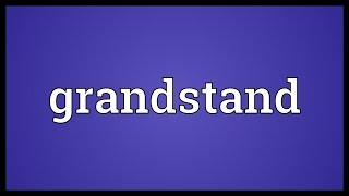 Grandstand Meaning