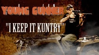 "Young Gunner ""I Keep It Kuntry"""