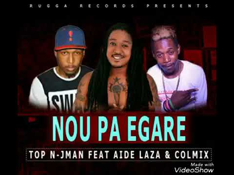 Nou Pa Egare - Top N Jman feat Aide Laza & Colmix
