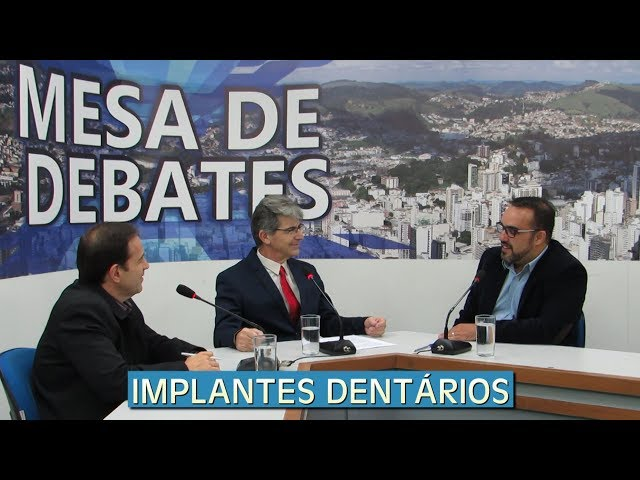 IMPLANTES DENTÁRIOS   MESA DE DEBATES - 18.11