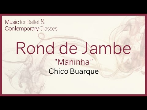 Rond de Jambe (Maninha - Chico Buarque) Jazz Music for Ballet Class.