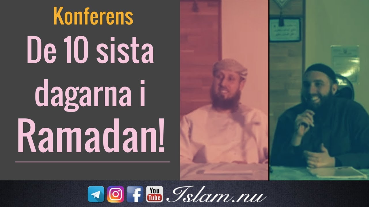De sista 10 dagarna i Ramadan | Konferens | Abdul Wadud & Abu Dawud