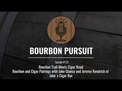 Bourbon Trail meets Tobacco Road, Bourbon and Cigar Pairings with Jake's Cigar Bar- Episode 129