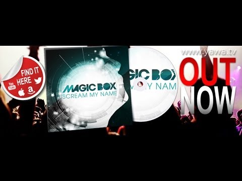 Magic Box - Scream My Name (Official Video)