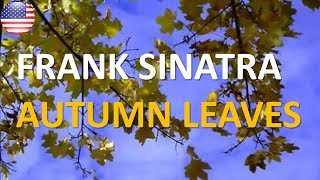 Autumn leaves - Frank Sinatra (with lyrics)