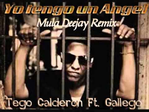 Tego Calderon Ft. Gallego – Yo tengo un Angel (Mula Deejay Remix)