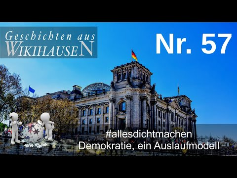 #allesdichtmachen - Demokratie, ein Auslaufmodell | #57 Wikihausen