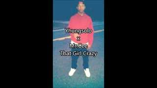 new cdq that girl crazy x yhungsolo ft mr cee exclusive cdq