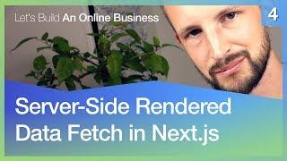 Server-side rendered data fetch in Next.js #4 Building an Online Business
