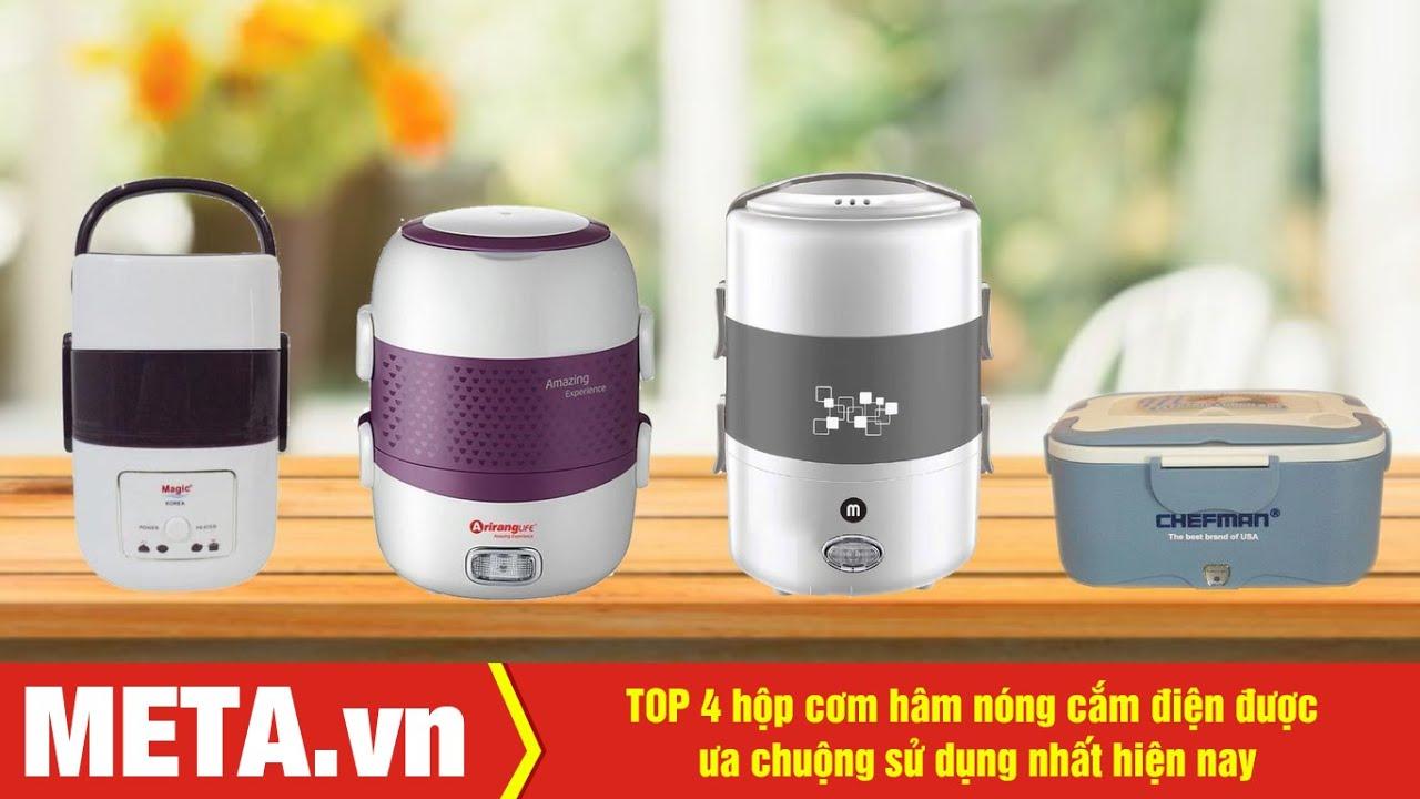 TOP 4 hộp cơm hâm nóng cắm điện được ưa chuộng sử dụng nhất hiện nay | META.vn