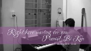 Gambar cover Right here waiting for you Piano cover - Bi Kun