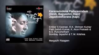 Kararavindena Padaravindam (Desh, Bagyashri, Kapi) Jagadoddharana (kapi)
