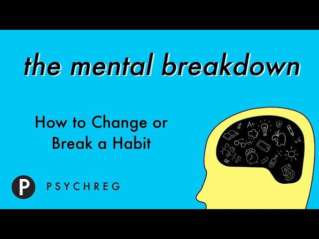 How to Change or Break a Habit