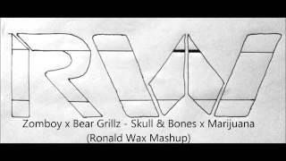 Zomboy x Bear Grillz - Skull & Bones x Marijuana (Ronald Wax Mashup)