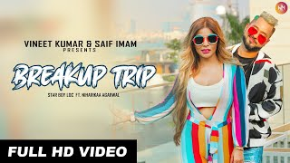 Breakup Trip (Star Boy LOC) Mp3 Song Download