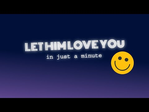 LET HIM LOVE YOU - In Just A Minute - Fr. Rob Galea - Episode #8