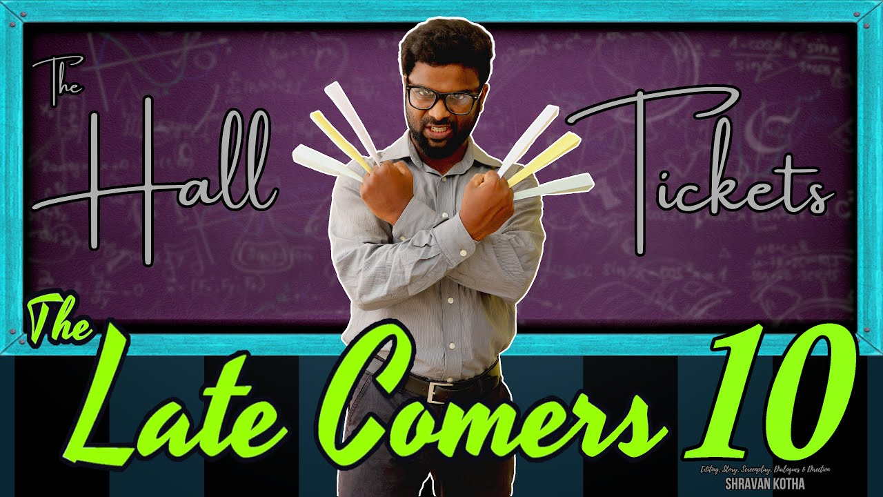 Download The Late Comers 10 | The Hall Tickets | Shravan Kotha