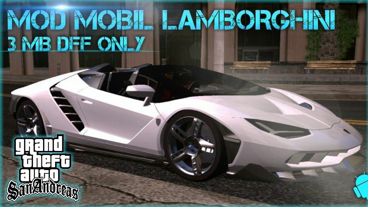3mb Mod Mobil Lamborghini Centenario Gta Sa Android Mod Kendaraan Keren Gta Sa Android Youtube