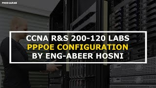 37-CCNA R&S 200-120 Labs (PPPoE Configuration) By Eng-Abeer Hosni | Arabic