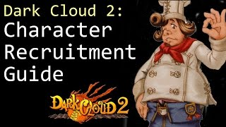 Dark Cloud 2 - Character Recruitment Guide